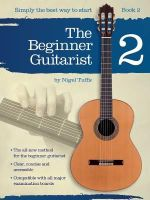 The Beginner Guitarist : Book 2 - Nigel Tuffs