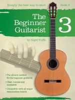 The Beginner Guitarist : Book 3 - Nigel Tuffs
