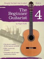The Beginner Guitarist :  Book 4 - Nigel Tuffs