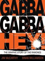 Gabba Gabby Hey : The Ramones Graphic - Jim McCarthy