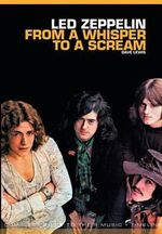 From A Whisper To A Scream : The Complete Guide to the Music of Led Zeppelin - Dave Lewis