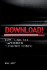 Download : How the Internet Transformed the Record Business - Phil Hardy