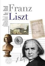Illustrated Lives of Great Composers : Liszt - Bryce Morrison