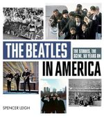 The Beatles in America - Spencer Leigh