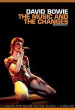 David Bowie: The Music and the Changes : Complete Guide to the Music of - David Buckley
