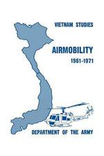 Airmobility 1961-1971 - John J. Tolson