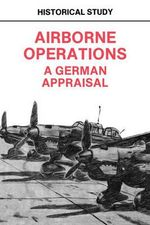 Airborne Operations : A German Appraisal - Center of Military History