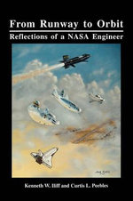 From Runway to Orbit : Reflections of a NASA Engineer - Kenneth W. Iliff