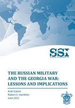 The Russian Military and the Georgia War : Lessons and Implications - Ariel Cohen