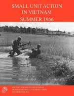Small Unit Action in Vietnam Summer 1966 - Francis J West