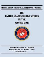 The United States Marine Corps in the World War - Edwin N. McClennan