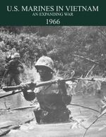 U.S. Marines in the Vietnam War : An Expanding War 1966 - Jack Schulimson