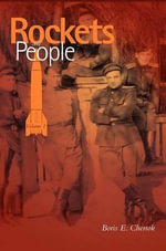 Rockets and People, Volume I (NASA History Series. NASA SP-2005-4110) - Boris Chertok