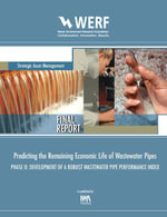Predicting the Remaining Economic Life of Wastewater Pipes : Phase 2 Development of a Robust Wastewater Pipe Performance Index: WERF Report SAM3R06a - Sunil K. Sinha