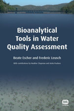 Bioanalytical Tools in Water Quality Assessment - Beate Escher