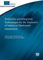 Innovative and Integrated Technologies for the Treatment of Industrial Wastewater : Innowatech - Antonio Lopez