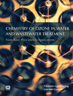 Chemistry of Ozone in Water and Wastewater Treatment : From Basic Principles to Applications - Clemens von Sonntag