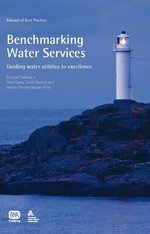 Benchmarking Water Services : Manual of Best Practice - Peter Dane