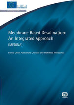 Membrane Based Desalination : An Integrated Approach: Medina - Enrico Drioli