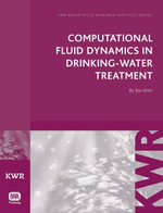Computational Fluid Dynamics in Drinking Water Treatment - Bas Wols