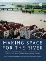 Making Space for the River : Governance experiences with multifunctional river flood management in the US and Europe - Jeroen Frank Warner