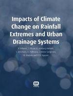 Impacts of Climate Change on Rainfall Extremes and Urban Drainage Systems - Karsten Arnbjerg-Nielsen