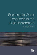 Sustainable Water Resources in the Built Environment - Marilyn Waite