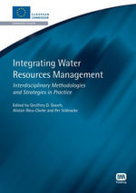 Integrating Water Resources Management : Interdisciplinary Methodologies and Strategies in Practice
