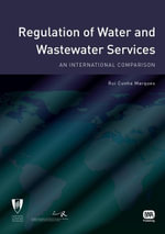 Regulation of Water and Wastewater Services : An International Comparison - Rui Cunha Marques