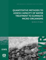 Quantitative Methods to Assess Capacity of Water Treatment to Eliminate Micro-Organisms - Wim Hijnen
