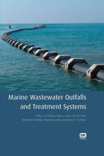 Marine Wastewater Outfalls and Treatment Systems - Philip JW. Roberts