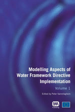 Modelling Aspects of Water Framework Directive Implementation : Volume 1