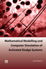 Mathematical Modelling and Computer Simulation of Activated Sludge Systems - Jacek Makinia