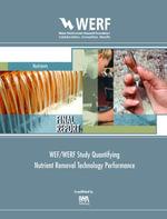Wef/Werf Study Quantifying Nutrient Removal Technology Performance : Werf Report Nutr1r06k - Charles B. Bott