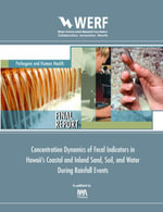 Concentration Dynamics of Fecal Indicators in Hawaiian Coastal and Inland Sand, Soil, and Water During Rainfall Events : Werf Report Path6r09 - Tao Yan