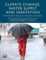 Climate Change, Water Supply and Sanitation : Risk Assessment, Management, Mitigation and Reduction - Gesche Grutzmacher