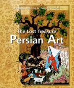 The Lost Treasure Persian Art : Temporis - Vladimir G. Lukonin
