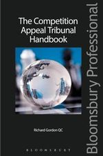 The Competition Appeal Tribunal Handbook - Richard Gordon
