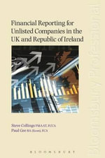 Financial Reporting for Unlisted Companies in the UK and Republic of Ireland - Paul Gee