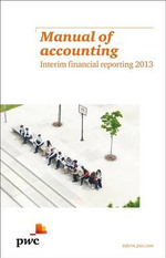 Manual of Accounting - Interim Financial Reporting 2013 : The Bottom Line on What You Need to Know About Cas... - PricewaterhouseCoopers
