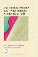 Tax Planning for Family and Owner-Managed Companies 2014/15 - Peter Rayney