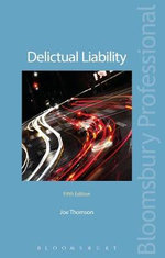 Delictual Liability : (Fifth Edition) - Joe Thomson