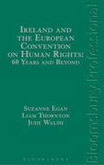 Ireland and the European Convention on Human Rights : 60 Years and Beyond