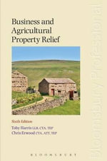 Business and Agricultural Property Relief : (Sixth Edition) - Toby Harris