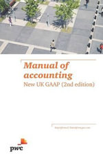 Manual of Accounting : New UK GAAP - PwC