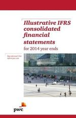 Illustrative IFRS Consolidated Financial Statements for 2014 Year Ends - PwC