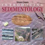 Introducing Sedimentology : Introducing Earth & Environmental Sciences - Stuart Jones