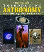 Introducing Astronomy : A Guide to the Universe - Iain Nicolson