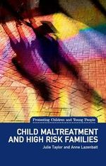 Child Maltreatment and High Risk Families - Julie Talor