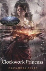 ClockworkAngel / Clockwork Prince / Clockwork Princess : Infernal Devices Series - 3 Books in 1 Pack - Cassandra Clare
